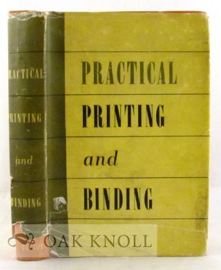 PRACTICAL PRINTING AND BINDING, A COMPLETE GUIDE. Harry Whetton