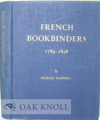FRENCH BOOKBINDERS, 1789-1848. Charles Ramsden