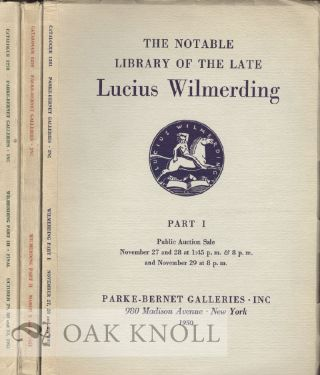 THE NOTABLE LIBRARY OF THE LATE LUCIUS WILMERDING