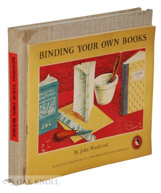 BINDING YOUR OWN BOOKS. John Woodcock