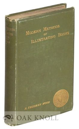 MODERN METHODS OF ILLUSTRATING BOOKS. H. Trueman Wood