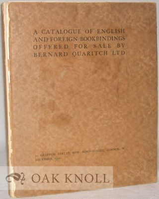 A CATALOGUE OF ENGLISH AND FOREIGN BOOKBINDINGS OFFERED FOR SALE BY BERNARD QUARITCH LTD