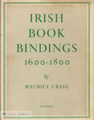 IRISH BOOKBINDINGS, 1600-1800. Maurice Craig