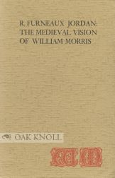 THE MEDIEVAL VISION OF WILLIAM MORRIS. R. Furneaux Jordan