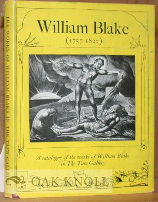 WILLIAM BLAKE (1757-1827), A CATALOGUE OF THE WORKS OF WILLIAM BLAKE IN THE TATE GALLERY. Martin...