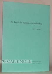 TYPOPHILES' ADVENTURES IN BOOKMAKING. Paul A. Bennett.
