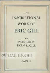 INSCRIPTIONAL WORK OF ERIC GILL, AN INVENTORY. Evan R. Gill