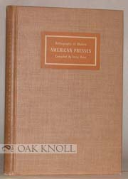 BIBLIOGRAPHY OF MODERN AMERICAN PRESSES. Irvin Haas