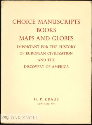 CHOICE MANUSCRIPTS, BOOKS, MAPS AND GLOBES IMPORTANT FOR THE HISTORY OF EUROPEAN CIVILIZATION AND THE DISCOVERY OF AMERICA. 56.