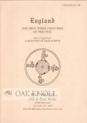 ENGLAND, THE FIRST THREE CENTURIES OF PRINTING, WITH A SUPPLEMENT A SELECTION OF MANUSCRIPTS. 149.