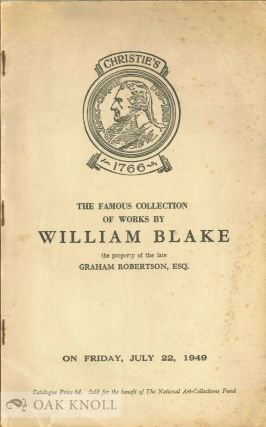 CATALOGUE OF ORIGINAL WORKS BY WILLIAM BLAKE THE PROPERTY OF THE LATE GRAHAM ROBERTSON, ESQ....