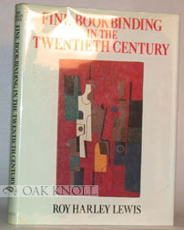 FINE BOOKBINDING IN THE TWENTIETH CENTURY. Roy Harley Lewis