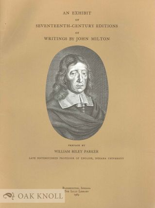 AN EXHIBIT OF SEVENTEENTH-CENTURY EDITIONS OF WRITINGS BY JOHN MILTON