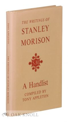THE WRITINGS OF STANLEY MORISON, A HANDLIST