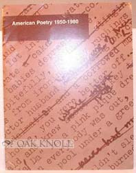 AMERICAN POETRY 1950-1980; AN EXHIBITION