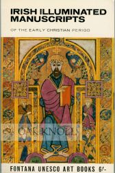 IRISH ILLUMINATED MANUSCRIPTS OF THE EARLY CHRISTIAN PERIOD. James Johnson Sweeney