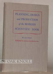 PLANNING, DESIGN AND PRODUCTION OF THE MODERN SCIENTIFIC BOOK