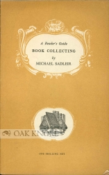 BOOK COLLECTING, A READER'S GUIDE. Michael Sadleir.