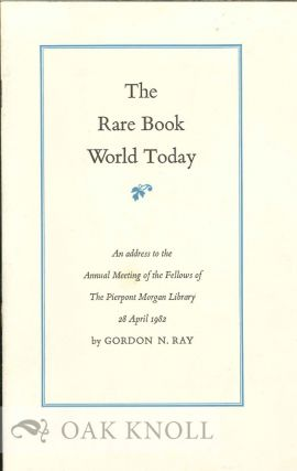 THE RARE BOOK WORLD TODAY. Gordon N. Ray