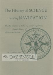 THE HISTORY OF SCIENCE INCLUDING NAVIGATION, A FURTHER SELECTION OF BOOKS, 1641-1700 (WING...