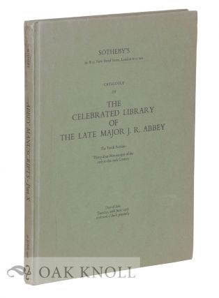 CATALOGUE OF THE CELEBRATED LIBRARY, THE PROPERTY OF THE LATE MAJOR J.R. ABBEY ... THE TENTH...