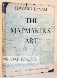 THE MAPMAKER'S ART, ESSAYS ON THE HISTORY OF MAPS. Edward Lynam.