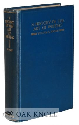 A HISTORY OF THE ART OF WRITING. William A. Mason