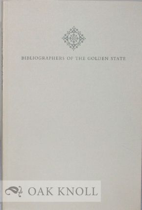 BIBLIOGRAPHERS OF THE GOLDEN STATE