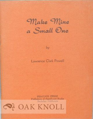MAKE MINE A SMALL ONE. Lawrence Clark Powell