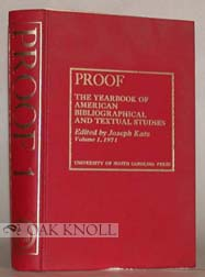 PROOF, THE YEARBOOK OF AMERICAN BIBLIOGRAPHICAL TEXTUAL STUDIES. VOLUME 1.