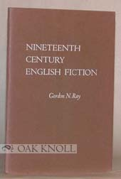 BIBLIOGRAPHICAL RESOURCES FOR THE STUDY OF NINETEENTH CENTURY ENGLISH FICTION. Gordon N. Ray.