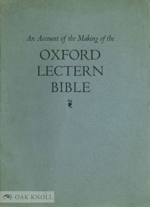 AN ACCOUNT OF THE MAKING OF THE OXFORD LECTERN BIBLE