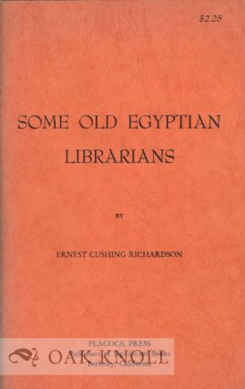 SOME OLD EGYPTIAN LIBRARIANS. Ernest Cushing Richardson