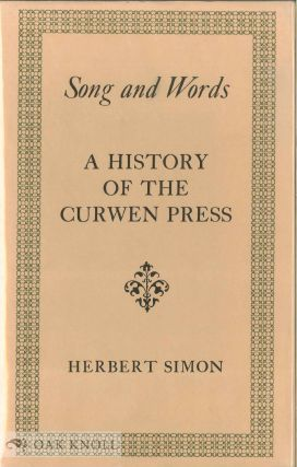 SONG AND WORDS, A HISTORY OF THE CURWEN PRESS