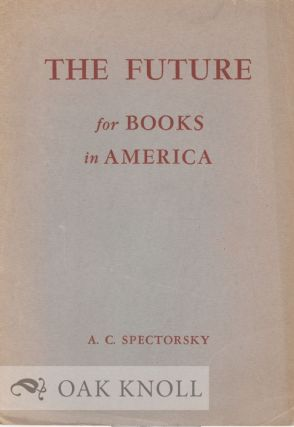 THE FUTURE FOR BOOKS IN AMERICA