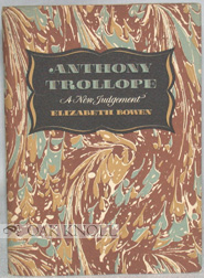 ANTHONY TROLLOPE, A NEW JUDGEMENT. Elizabeth Bowen.