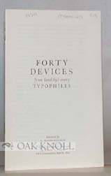 FORTY DEVICES FROM (AND BY) MANY TYPOPHILES