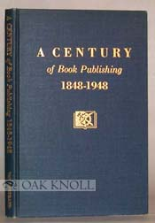A CENTURY OF BOOK PUBLISHING, 1848-1948.