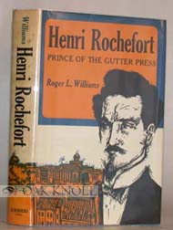 HENRI ROCHEFORT, PRINCE OF THE GUTTER PRESS