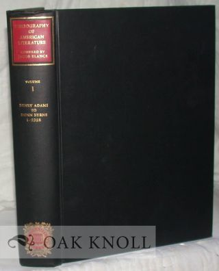 BIBLIOGRAPHY OF AMERICAN LITERATURE VOLUME 1. HENRY ADAMS TO DONN BYRNE. Jacob Blanck.