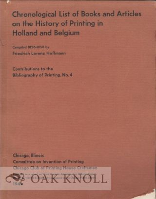 CHRONOLOGICAL LIST OF BOOKS AND ARTICLES ON THE HISTORY OF PRINTING IN HOLLAND AND BELGIUM