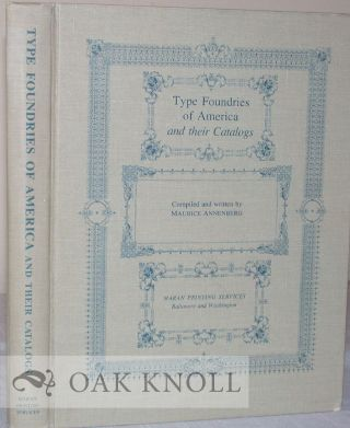 TYPE FOUNDRIES OF AMERICA AND THEIR CATALOGS. Maurice Annenberg
