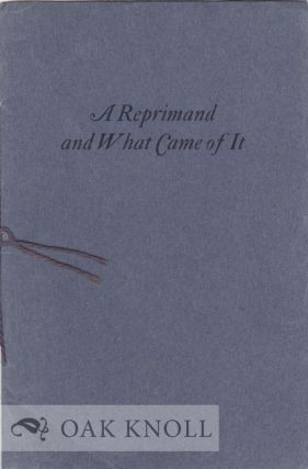 A REPRIMAND AND WHAT CAME OF IT. A. Edward Newton.