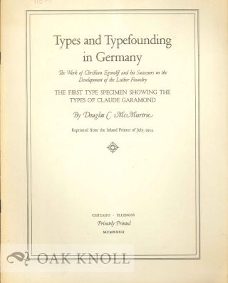 TYPES AND TYPEFOUNDING IN GERMANY: THE WORK OF CHRISTIAN EGENOLFF AND HIS SUCCESSORS IN THE...