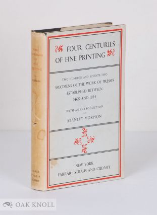 FOUR CENTURIES OF FINE PRINTING TWO HUNDRED AND SEVENTH-TWO EXAMPLES OF THE WORK OF PRESSES...
