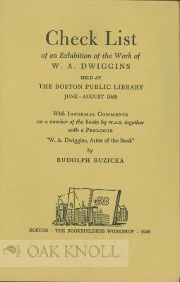 CHECK LIST OF AN EXHIBITION OF THE WORKS OF W.A. DWIGGINS
