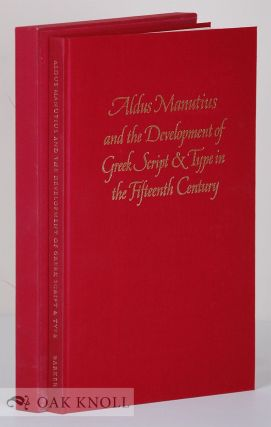 ALDUS MANUTIUS AND THE DEVELOPMENT OF GREEK SCRIPT & TYPE IN THE FIFTEENTH CENTURY. Nicolas Barker
