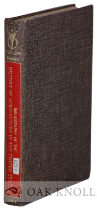 A BIBLIOGRAPHY OF THE HISTORY OF AGRICULTURE IN THE UNITED STATES. Everett E. Edwards