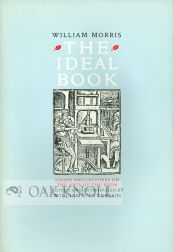 THE IDEAL BOOK, ESSAYS AND LECTURES ON THE ARTS OF THE BOOK BY WILLIAM MORRIS. William S. Peterson.
