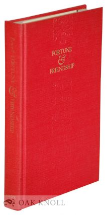 FORTUNE & FRIENDSHIP, AN AUTOBIOGRAPHY. Lawrence Clark Powell